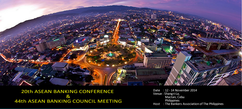 20th ASEAN Banking Conference & 44th ASEAN Banking Council Meeting